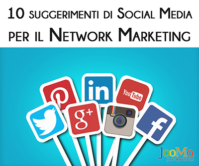 Social Media per il Network Marketing secondo JooMa